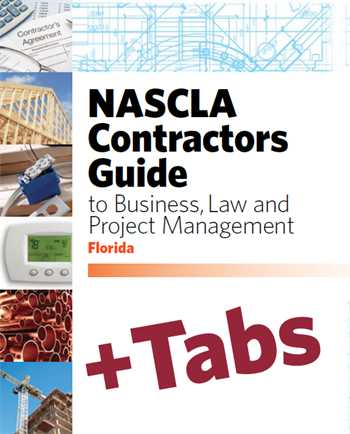 Florida NASCLA Contractors Guide to Business, Law and Project Management, Florida Contractors 1st Edition; Tabs Bundle (Book+Tabs)