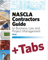 Utah NASCLA Contractors Guide to Business, Law and Project Management, Utah 3rd Edition - Tabs Bundle