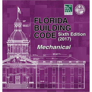2017 Florida Building Code - Mechanical, 6th edition