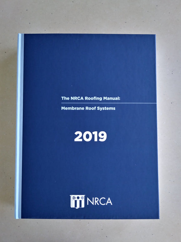 NRCA Roofing Manual: Membrane Roof System, 2019