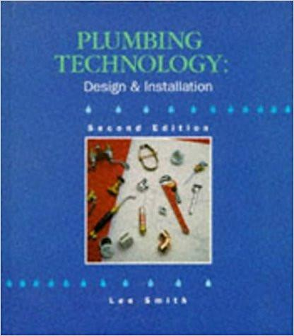 Plumbing Technology; Design and Installation, 1994 2nd Ed., Lee Smith