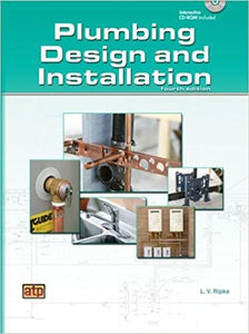 Plumbing Design and Installation Fourth Edition; by L. V. Ripka