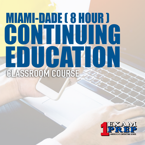 8 Hour Continuing Education Miami-Dade - Classroom Only
