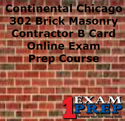 Continental Chicago 302 Brick Masonry Contractor B Card - Online Exam Prep Course