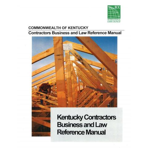 Kentucky Contractors Business And Law Reference Manual, 5th Edition