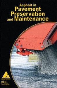MS-16 Asphalt in Paving Preservation and Maintenance, 4th Ed.