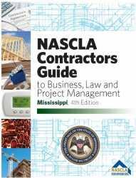Mississippi NASCLA Contractors Guide to Business, Law and Project Management, Mississippi 4th Edition