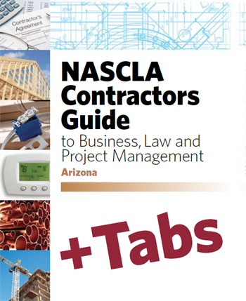 Arizona NASCLA Contractors Guide to Business, Law and Project Management, Arizona 6th Edition; Tabs Bundle (book+tabs)