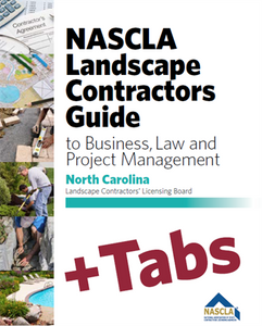 North Carolina NASCLA Landscape Contractors Guide to Business, Law and Project Management NC Landscape Contractors' Licensing Board 1st Edition - Tabs Bundle Pak