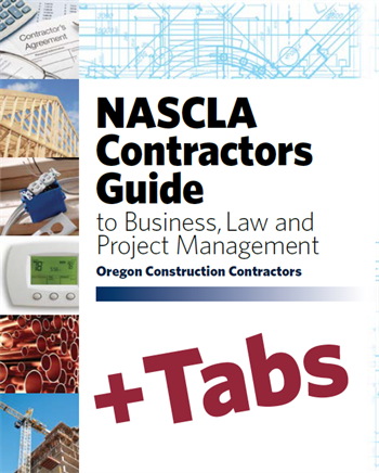 Oregon NASCLA Contractors Guide to Business, Law and Project Management, OR Construction Contractors 1st Edition - Tabs Bundle Pak