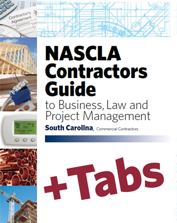 SOUTH CAROLINA-NASCLA Contractors Guide to Business, Law and Project Management, South Carolina Commercial Contractors, 7th Edition; Tabs Bundle (Book + Tabs)