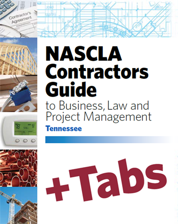 Tennessee NASCLA Contractors Guide to Business, Law and Project Management, Tennessee 2nd Edition - Tabs Bundle