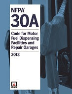 NFPA 30A: Code for Motor Fuel Dispensing Facilities and Repair Garages; 2018 Edition