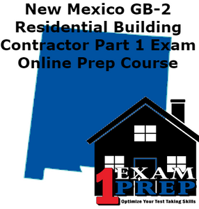 New Mexico GB-2 Residential Building Contractor Part 1 Examination Exam Prep Course