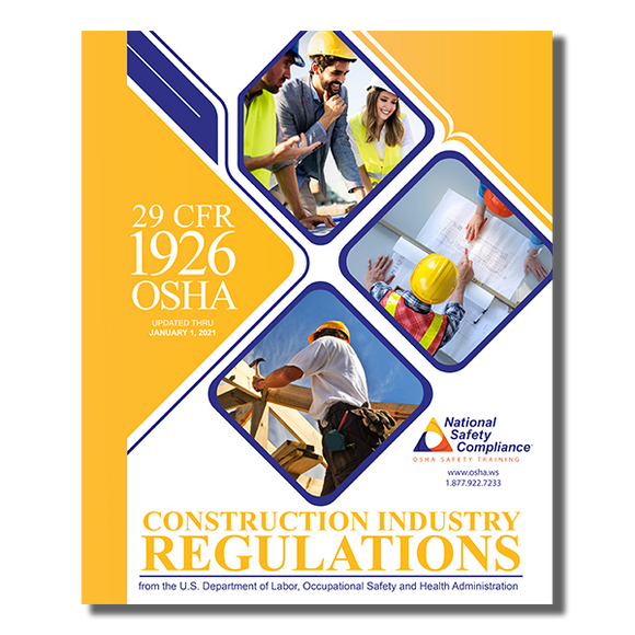 Code of Federal Regulations, (OSHA) 29 Part 1926  (Updated January 1, 2021)
