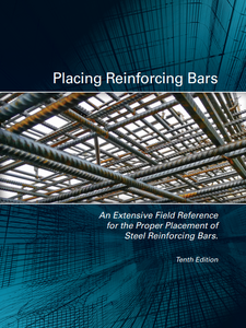 Placing Reinforcing Bars, 10th Ed.
