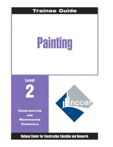 Painting - Commercial & Residential Level 2 Trainee Guide, Paperback, 2nd Edition