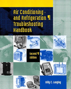 Air Conditioning and Refrigeration Troubleshooting Handbook, 2nd Edition