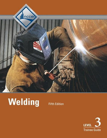 Welding Level 3 Trainee Guide, 5th Edition