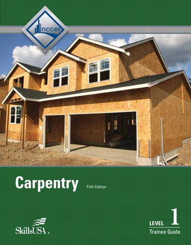 Carpentry Level 1 Trainee Guide, Paperback, 5th Edition