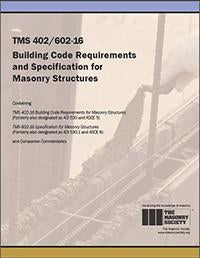 TMS 402/602 Building Code Requirements and Specifications for Masonry Structures, 2016 (Formerly ACI 530)