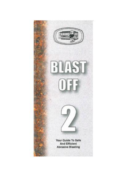 Blast Off 2, Your Guide to Safe and Efficient Sandblasting, Second Edition, 2002