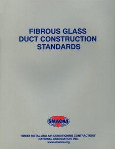 Fibrous Glass Duct Construction Standards, 7th Edition, 2003