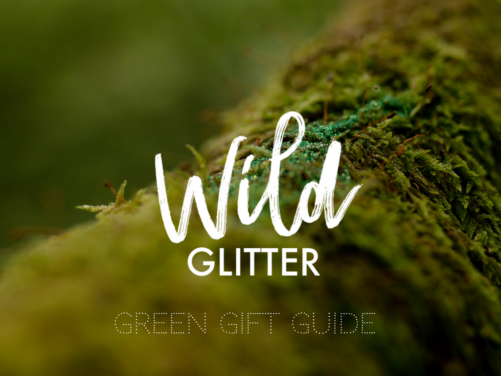 The Wild Glitter ethical gift guide 2017