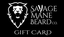 Savage Mane Gift Card - Savage Mane Beard Co.