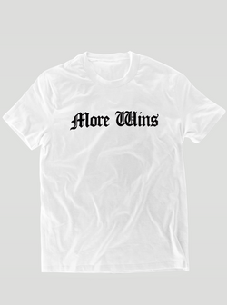 More Wins T-Shirt - White