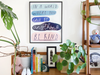 In a world where you can be anything, be kind // 50x70 Giclee Print