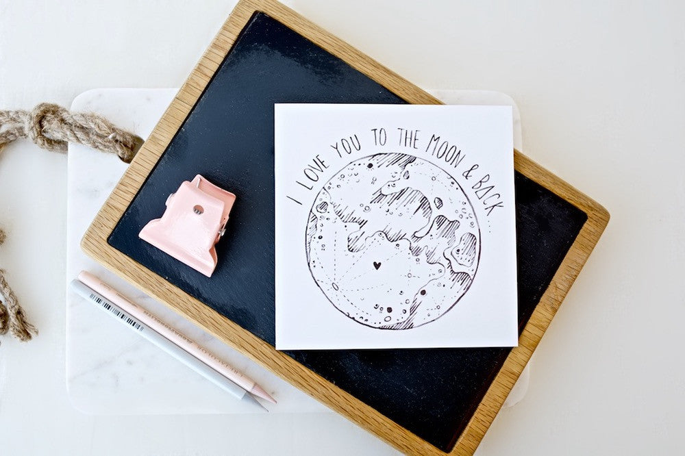 I Love You To The Moon & Back Greetings Card