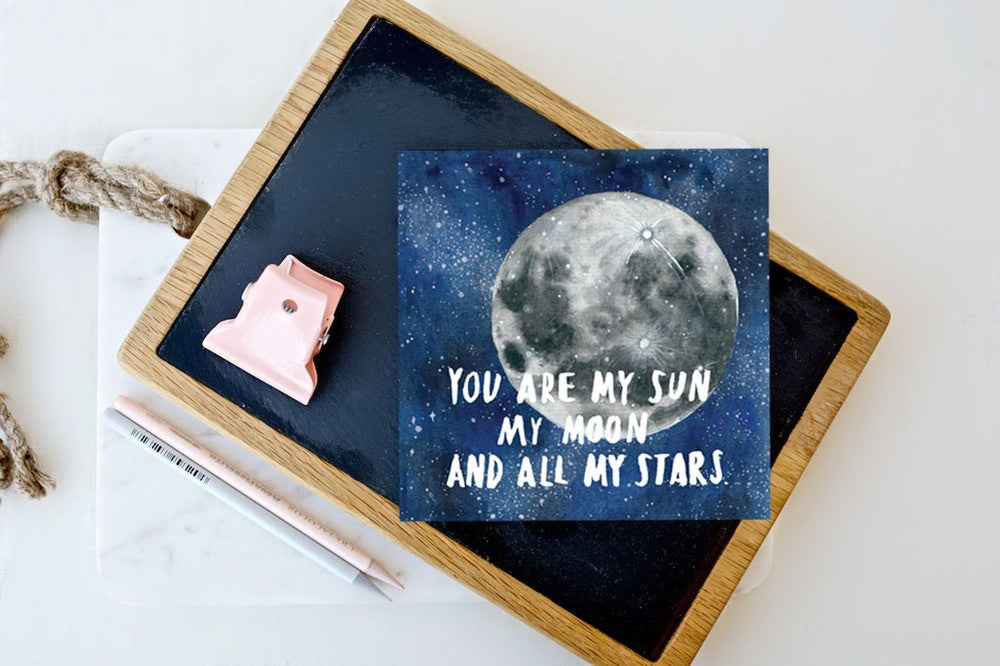 My Sun My Moon & All My Stars Greetings Card