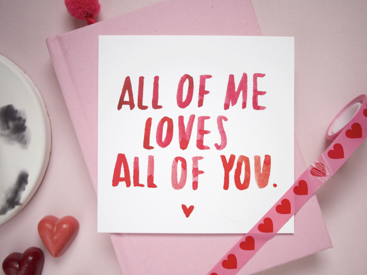 All Of Me Loves All Of You Greetings Card