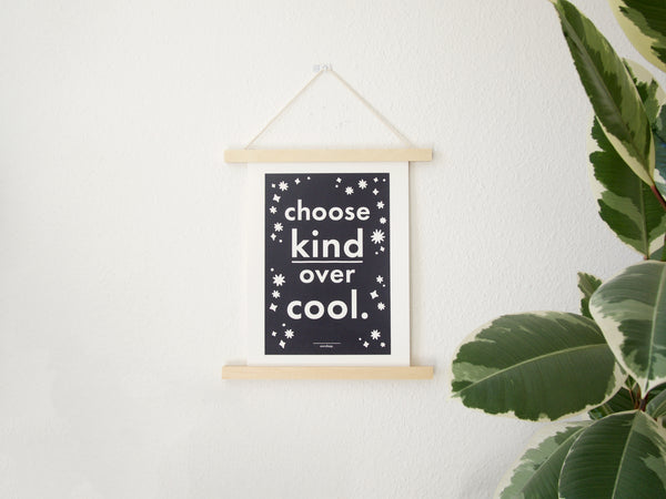 Choose Kind Over Cool - A4 Screen Print