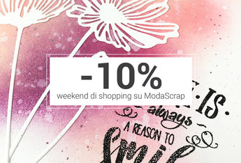 WEEKEND DI SHOPPING? -10% SU TUTTO IL CARRELLO