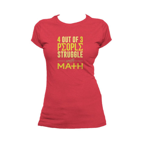 I Love Science 4 Out Of 3 People Official Women's T-shirt (Red)