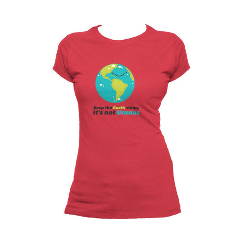 I Love Science Keep The Earth Clean It's Not Uranus Official Women's T-shirt (Red) - Urban Species Ladies Short Sleeved T-Shirt