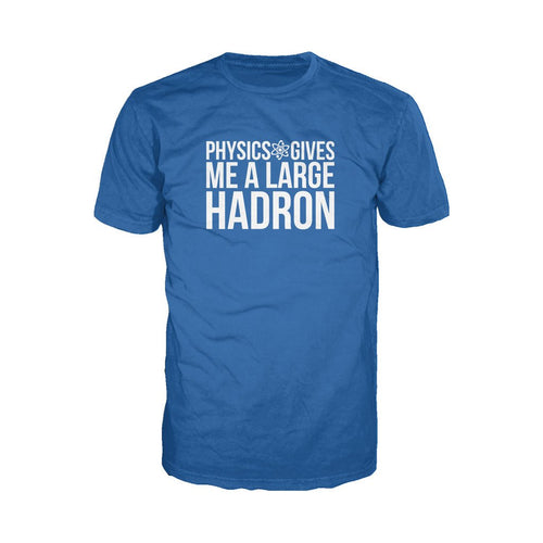 I Love Science Physics Gives Me A Large Hadron Official Men's T-shirt (Royal Blue)