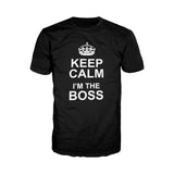 Keep Calm I'm The Boss - Adult Joke T-shirt (Black)