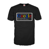 Unless Your Name is Google - Adult Joke T-shirt (Black)