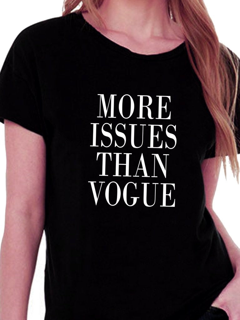 More Issues Than Vogue T-shirt for Women