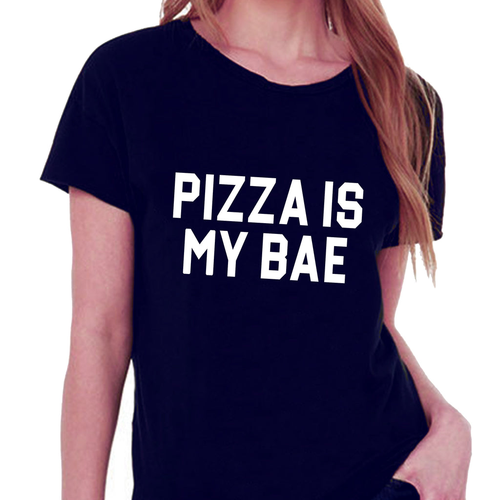 Pizza Is My Bae T-shirt for Women
