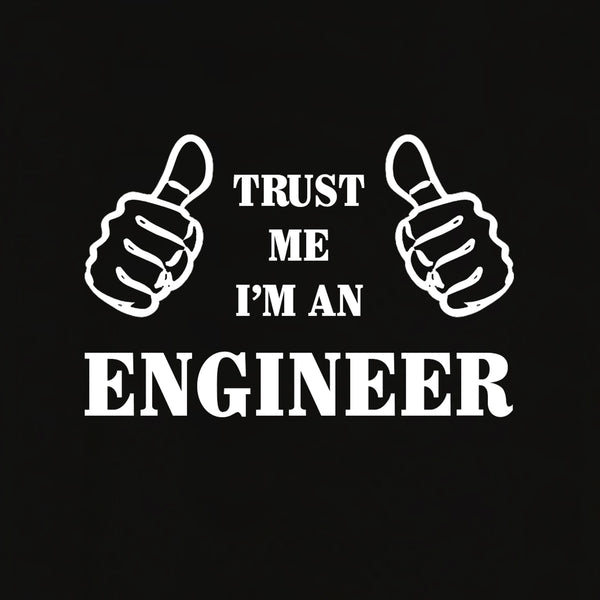 Trust Me I'm An Engineer T-shirt for Men - Let's Beach