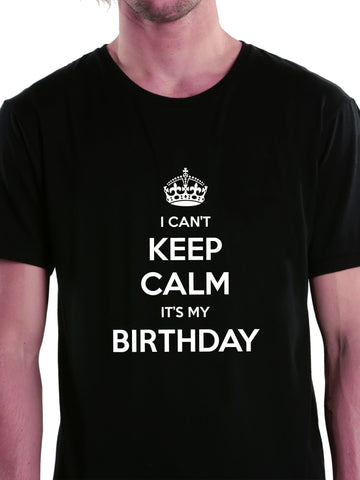 I Can't Keep Calm It's My Birthday T-shirt for Men - Let's Beach
