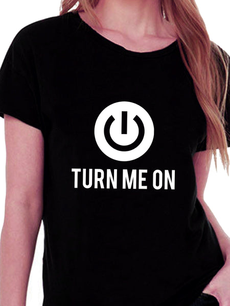 Turn Me On T-shirt for Women - Let's Beach