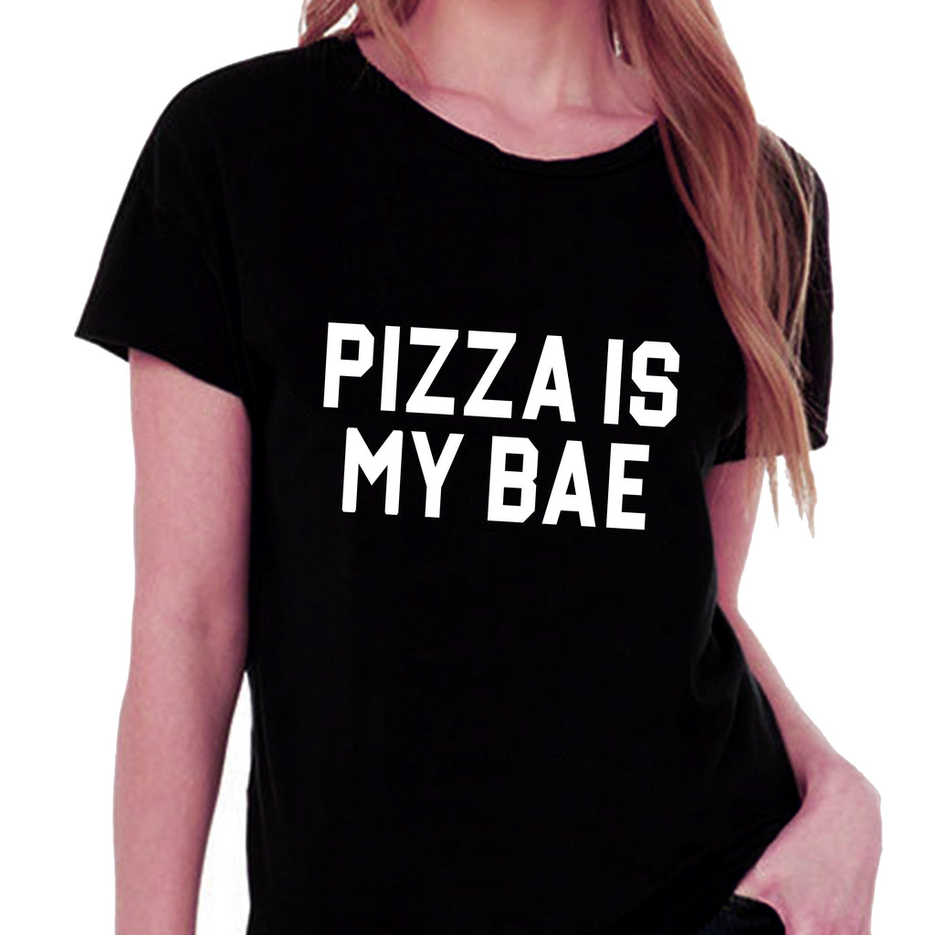 Pizza Is My Bae T-shirt for Women - Let's Beach