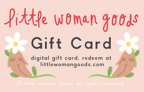 Little Woman Goods Gift Card