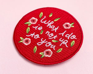 "Feminist Patch- Iron on Embroidered Patch ""What I Do Is Not Up To You"" Cute Floral Accessories"