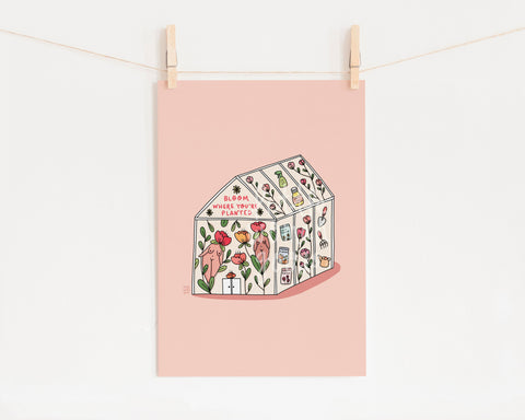 "Feminist Art Print- ""Bloom Where You're Planted"" Greenhouse Garden Illustration Inspirational Motivational Self Affirming Print"
